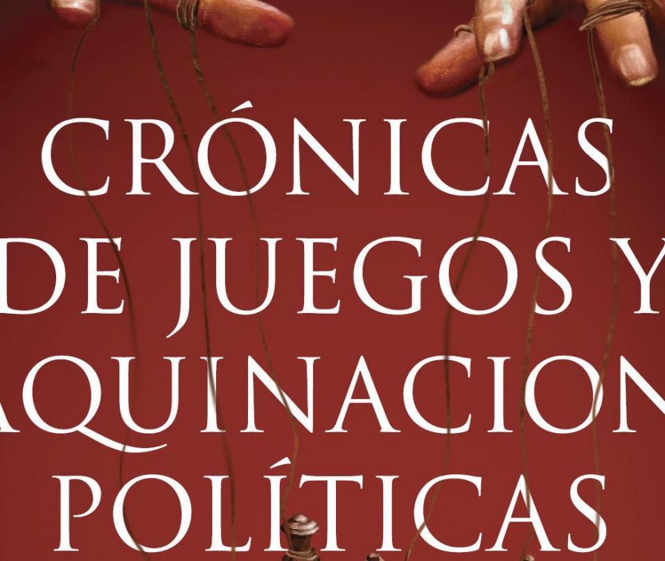 Crónicas de juegos y maquinaciones políticas, Clara Inés Chaves - Gobierno - Política