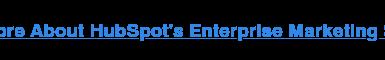 Más información sobre el software de marketing empresarial de HubSpot