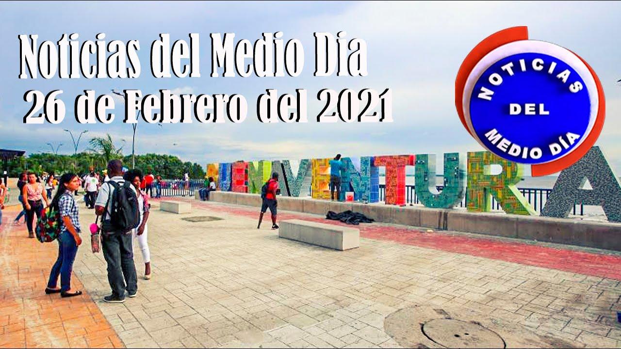 Noticias Del Medio día Buenaventura 26 de Febrero de 2021 | Noticias de Buenaventura, Colombia y el Mundo