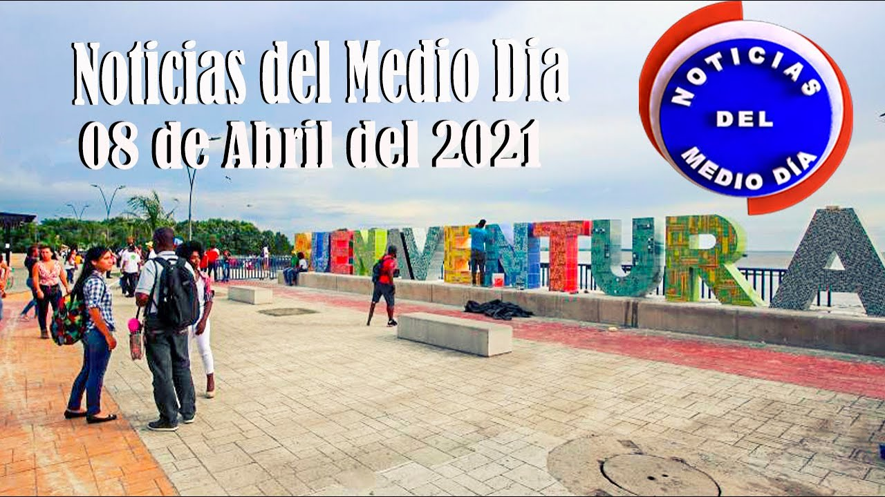 Noticias Del Medio día Buenaventura 08 de Abril de 2021 | Noticias de Buenaventura, Colombia y el Mundo