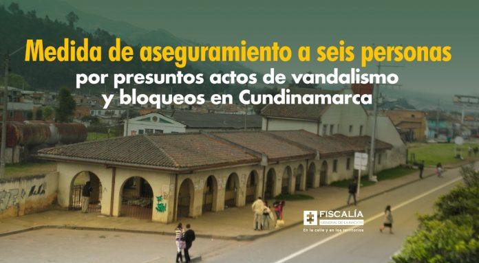 Medida de aseguramiento a seis personas por presuntos actos de vandalismo y bloqueos en Cundinamarca