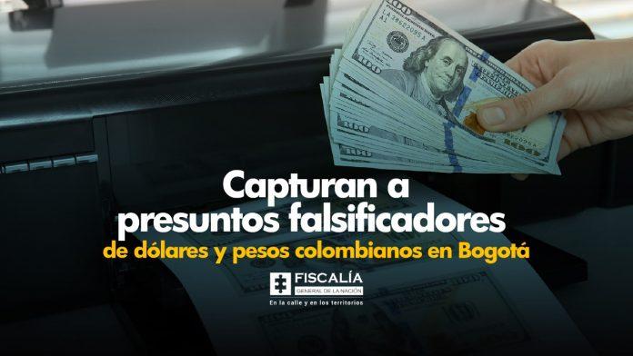 Capturan a presuntos falsificadores de dólares y pesos colombianos en Bogotá