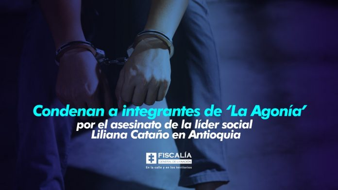 Condenan a integrantes de 'La Agonía' por el asesinato de la líder social Liliana Cataño en Antioquia