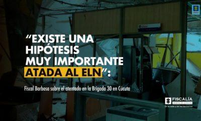 """""""Existe una hipótesis muy importante atada al ELN"""": Fiscal Barbosa sobre el atentado en la Brigada 30 en Cúcuta"""