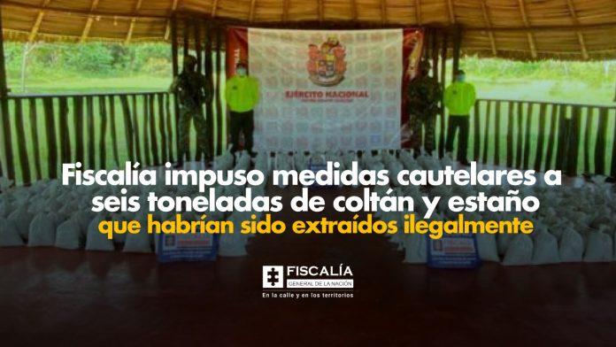 Fiscalía impuso medidas cautelares a seis toneladas de coltán y estaño que habrían sido extraídos ilegalmente