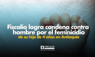 Fiscalía logra condena contra hombre por el feminicidio de su hija de 4 años en Antioquia