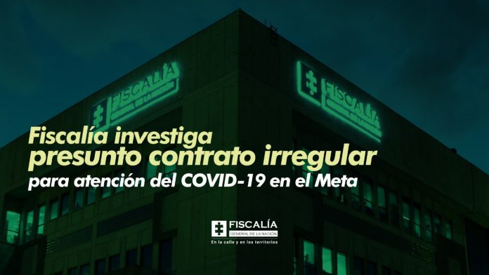 Fiscalía investiga presunto contrato irregular para atención del COVID-19 en el Meta