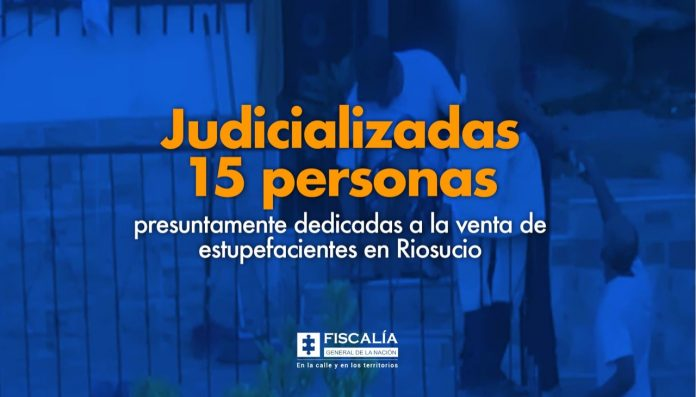 Judicializadas 15 personas presuntamente dedicadas a la venta de estupefacientes en Riosucio