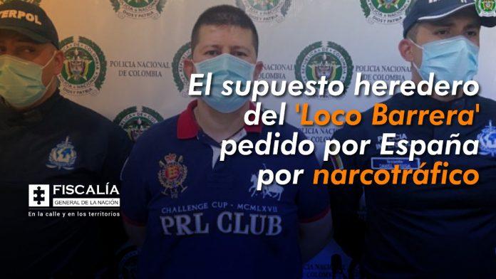 El supuesto heredero del 'Loco Barrera' pedido por España por narcotráfico - Noticias de Colombia