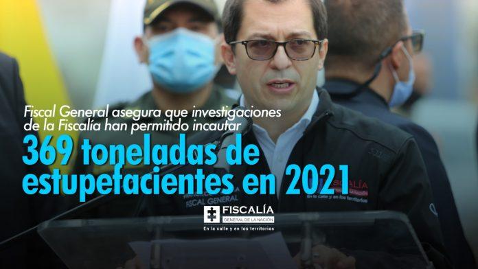 Fiscal General asegura que investigaciones de la Fiscalía han permitido incautar 369 toneladas de estupefacientes en 2021 - Noticias de Colombia
