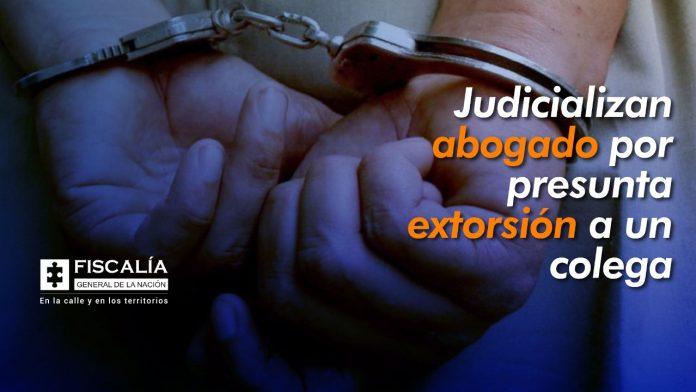 Judicializan abogado por presunta extorsión a un colega