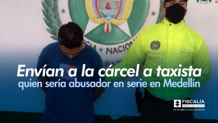 Envían a la cárcel a taxista quien sería abusador en serie en Medellín - Noticias de Colombia