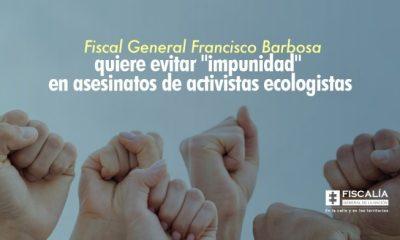 """Fiscal General Francisco Barbosa quiere evitar """"impunidad"""" en asesinatos de activistas ecologistas - Noticias de Colombia"""